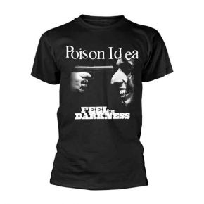 Poison Idea - Feel The Darkness (T-Shirt)