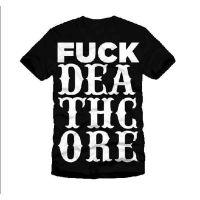 Earache - F*** Deathcore (T-Shirt)