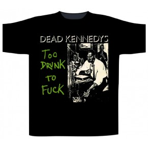 Dead Kennedys - Too Drunk (T-Shirt)