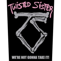 Twisted Sister - We're Not Gonna Take It! (Backpatch)